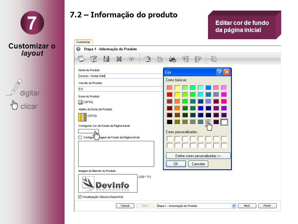 Customizar o layout digitar clicar 7 7.2 – Informação do produto Editar cor de fundo da página inicial