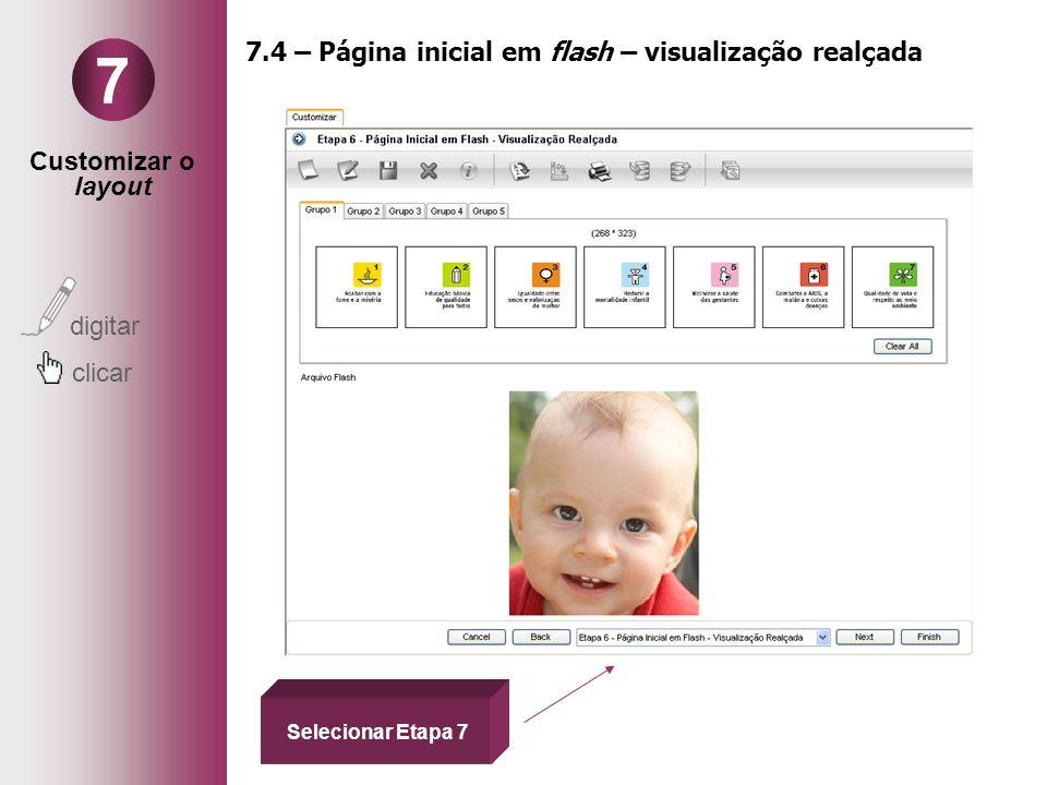 Customizar o layout digitar clicar 7 7.4 – Página inicial em flash – visualização realçada Selecionar Etapa 7