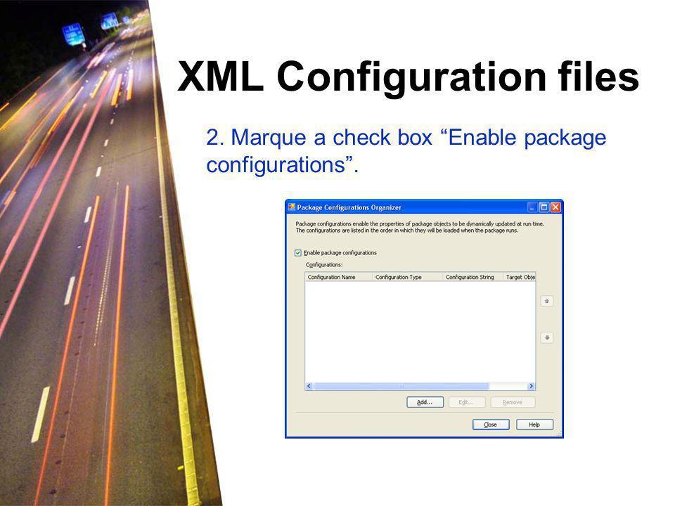 XML Configuration files 3. Clique no botão Add… , para abrir o Package Configuration Wizard .