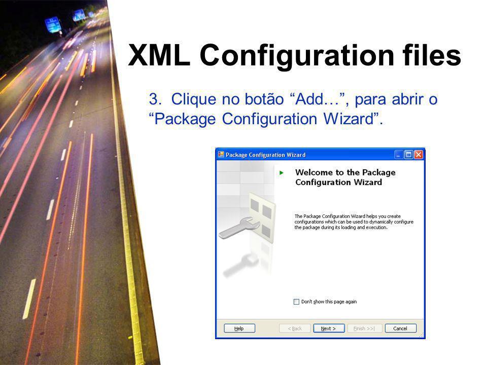 XML Configuration files 4. Na área Configuration Type seleccione XML Configuration File .