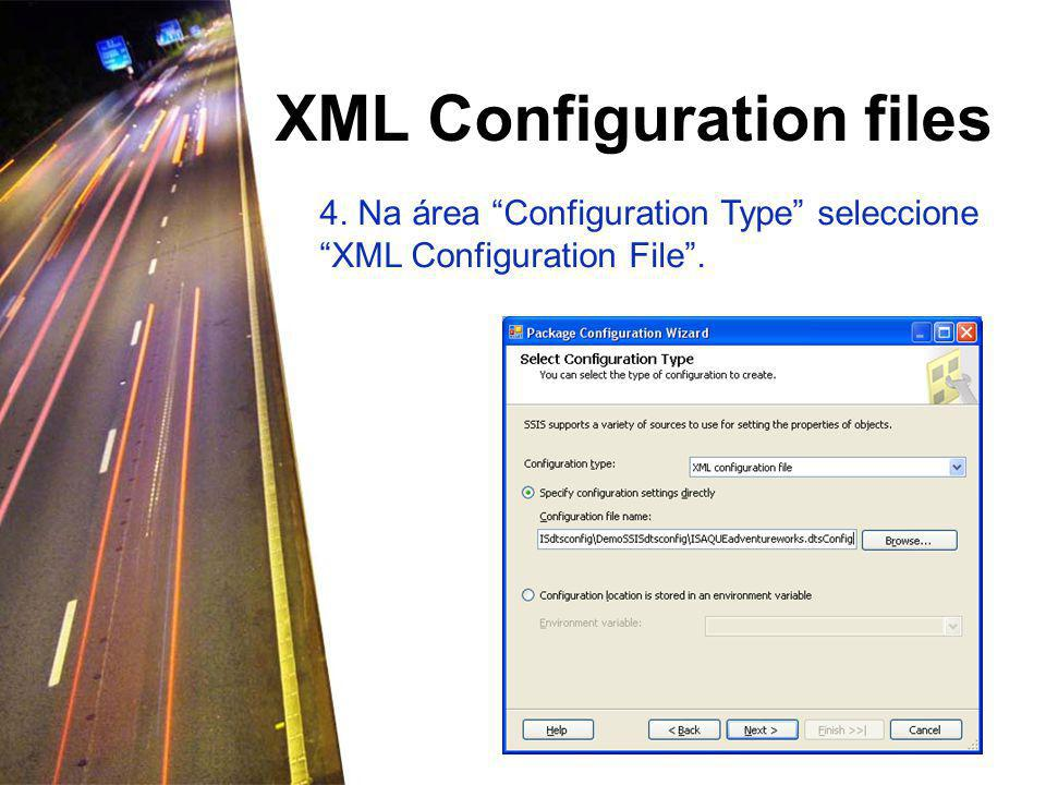 XML Configuration files 4. Na área Configuration Type seleccione XML Configuration File .
