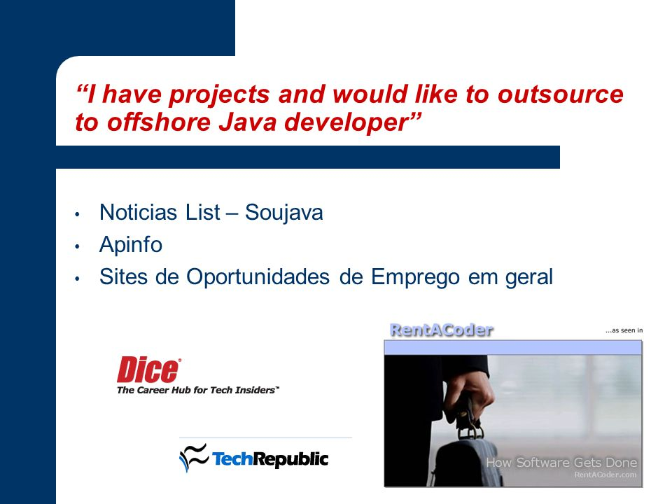 """I have projects and would like to outsource to offshore Java developer"" Noticias List – Soujava Apinfo Sites de Oportunidades de Emprego em geral"