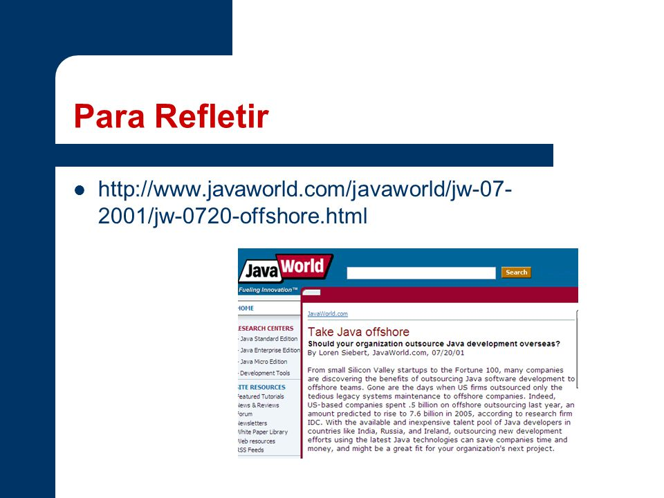 Para Refletir http://www.javaworld.com/javaworld/jw-07- 2001/jw-0720-offshore.html
