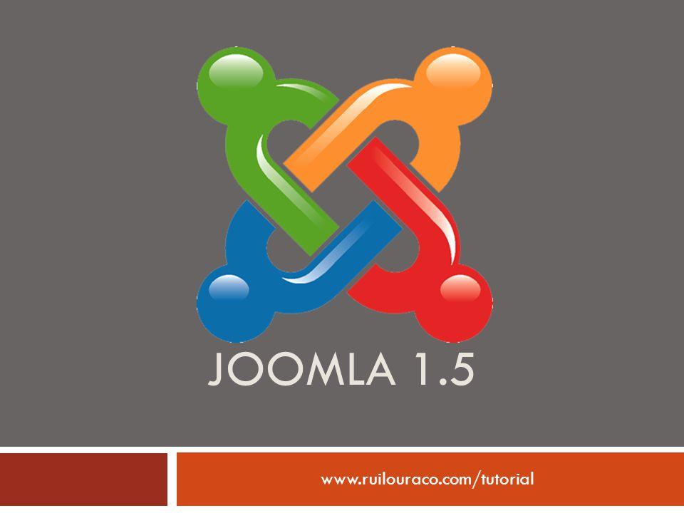 JOOMLA 1.5 www.ruilouraco.com/tutorial