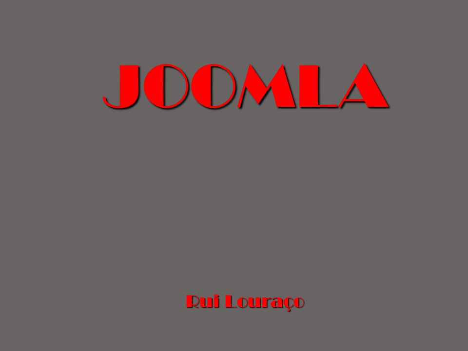 MODIFICAR UM MODELO Pode ser obtido em: JA_Purity http://docs.joomla.org/Tutorial:Customising_the_JA_Purity_template http://docs.joomla.org/Tutorial:Customising_the_JA_Purity_template