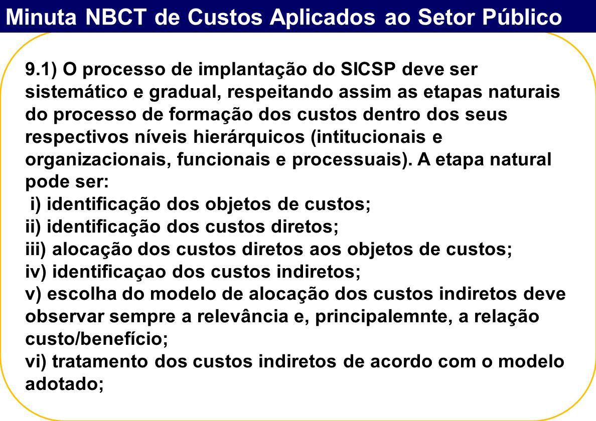 9.1) O processo de implantação do SICSP deve ser sistemático e gradual, respeitando assim as etapas naturais do processo de formação dos custos dentro