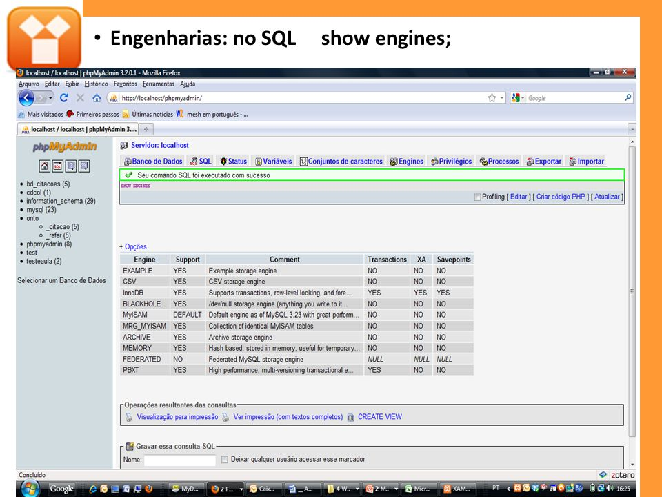 Engenharias: no SQL show engines;