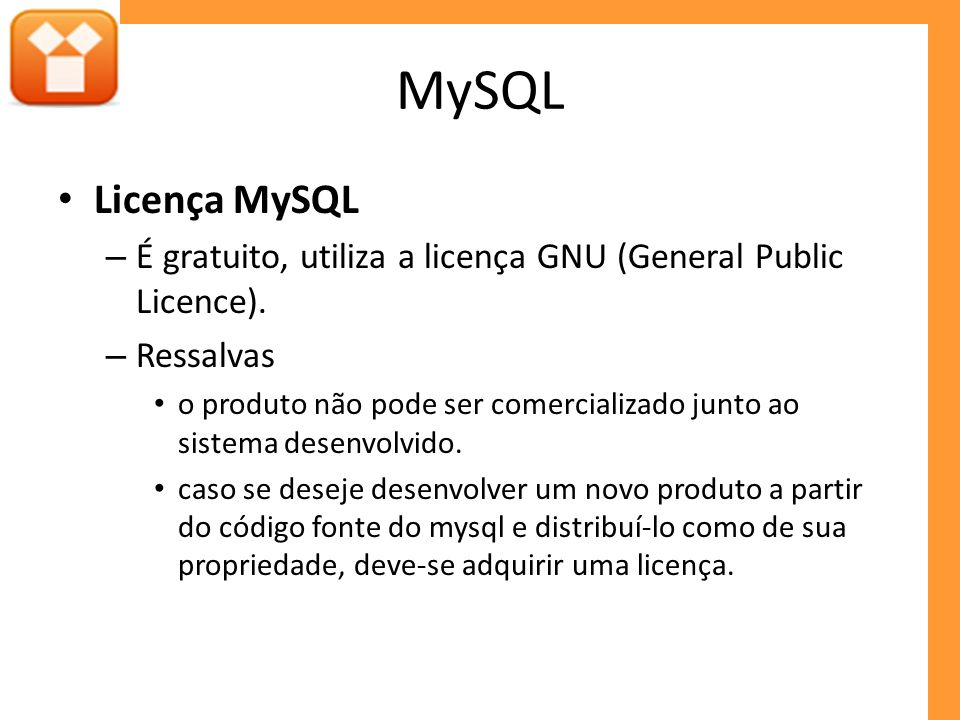 MySQL – Instalação http://dev.mysql.com/downloads/ MySQL Downloads MySQL Community ServerMySQL Community Server(Current Generally Available Release: 5.1.48) MySQL Community Server is a freely downloadable version of the world s most popular open source database that is supported by an active community of open source developers and enthusiasts.