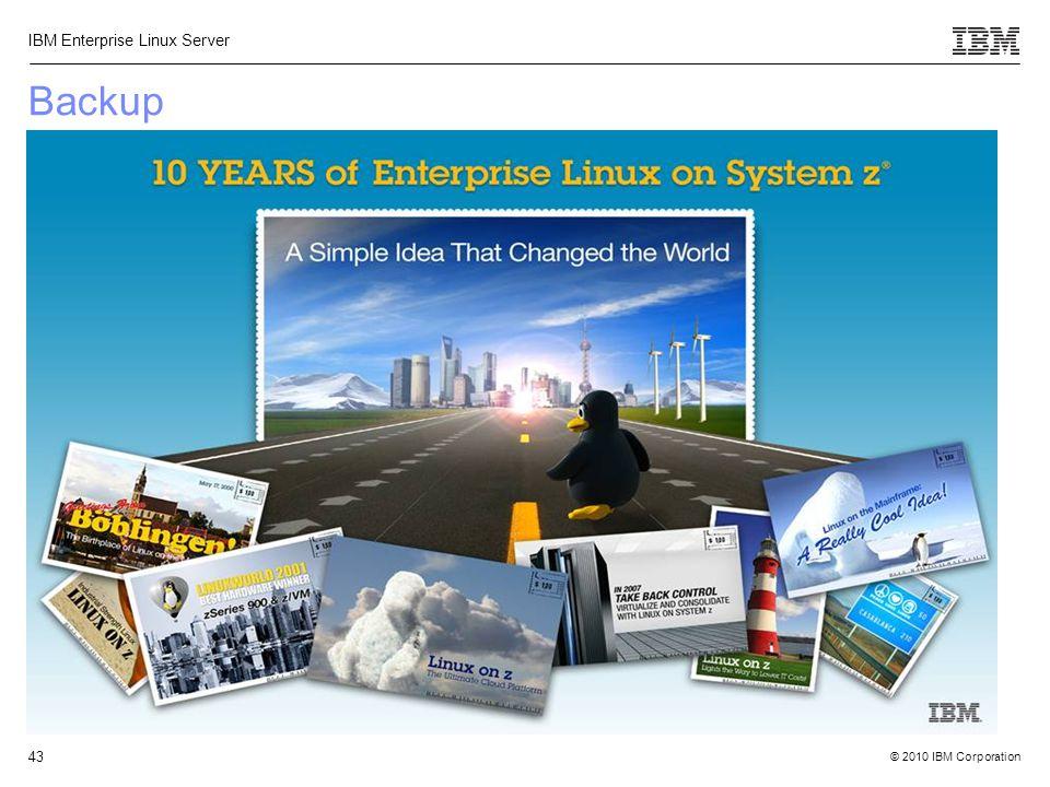 © 2010 IBM Corporation IBM Enterprise Linux Server 43 Backup