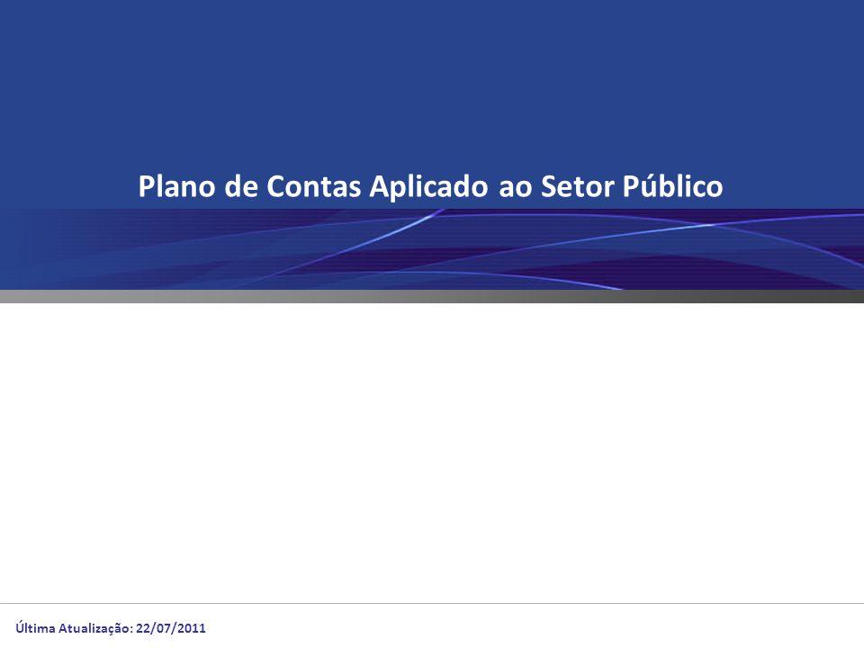 Plano de Contas Aplicado ao Setor Público Última Atualização: 22/07/2011