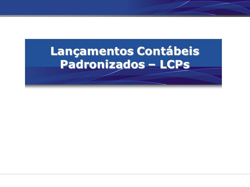 Lançamentos Contábeis Padronizados – LCPs