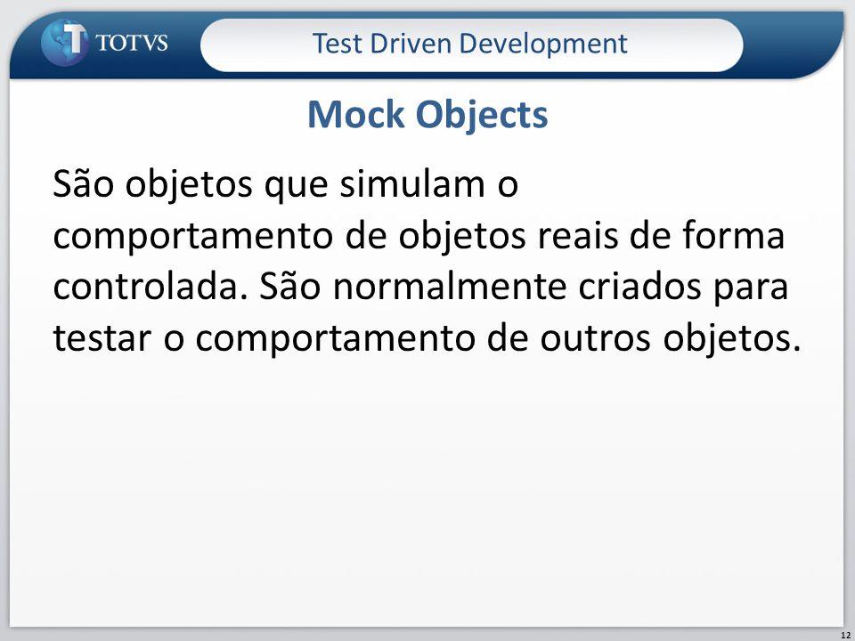São objetos que simulam o comportamento de objetos reais de forma controlada.