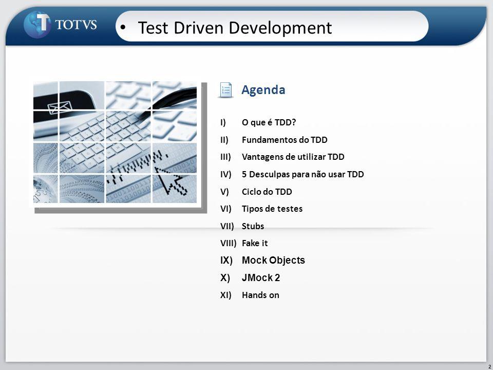 2 Test Driven Development I)O que é TDD? II)Fundamentos do TDD III)Vantagens de utilizar TDD IV)5 Desculpas para não usar TDD V)Ciclo do TDD VI)Tipos