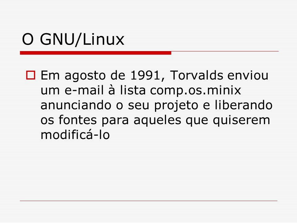 O GNU/Linux  Em agosto de 1991, Torvalds enviou um e-mail à lista comp.os.minix anunciando o seu projeto e liberando os fontes para aqueles que quiserem modificá-lo