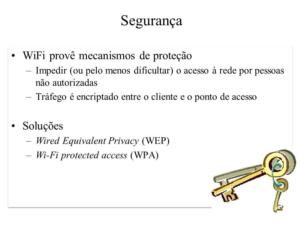 9 Segurança WiFi provê mecanismos de proteção –Impedir (ou pelo menos dificultar) o acesso à rede por pessoas não autorizadas –Tráfego é encriptado en