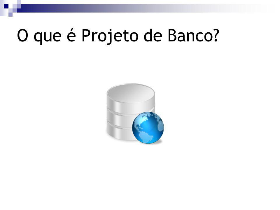 O que é Projeto de Banco?
