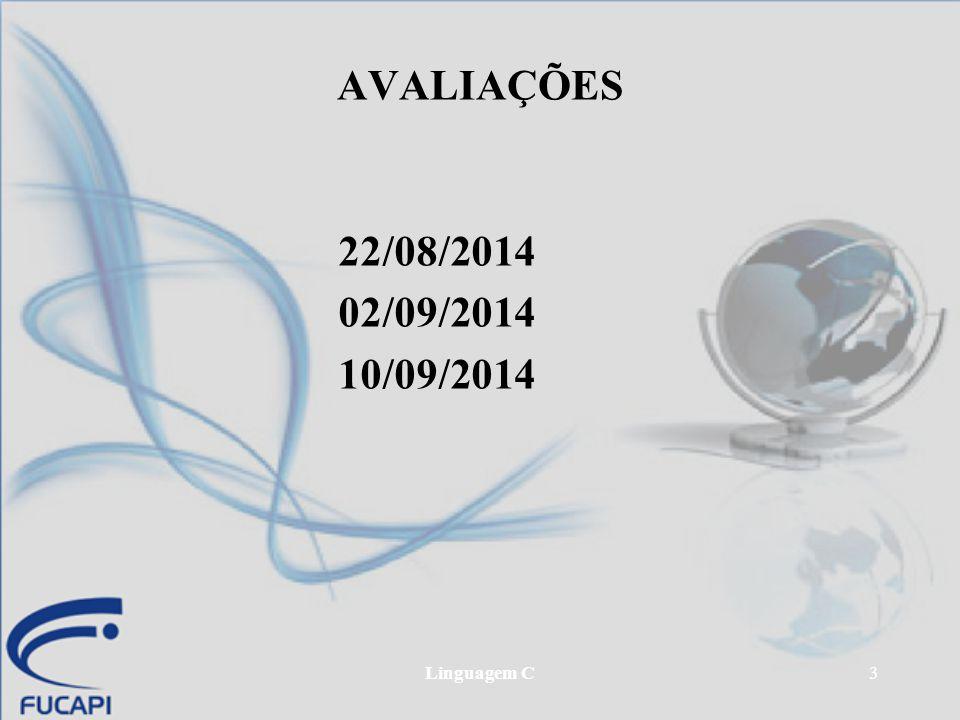 Linguagem C3 AVALIAÇÕES 22/08/2014 02/09/2014 10/09/2014