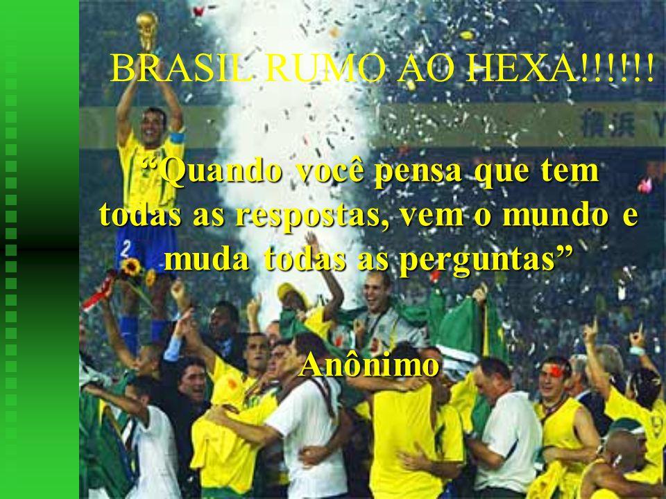 BRASIL RUMO AO HEXA!!!!!.