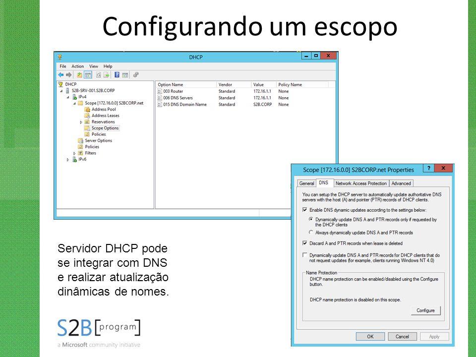 Configurando um escopo Servidor DHCP pode se integrar com DNS e realizar atualização dinâmicas de nomes.