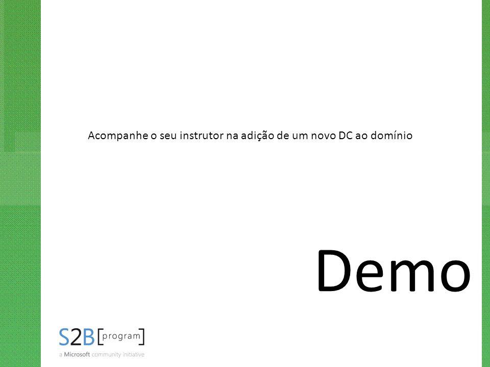 Demo Acompanhe o seu instrutor na adição de um novo DC ao domínio