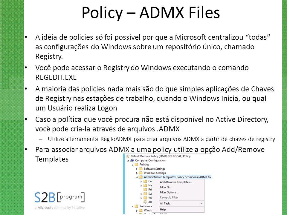 """Policy – ADMX Files A idéia de policies só foi possível por que a Microsoft centralizou """"todas"""" as configurações do Windows sobre um repositório único"""