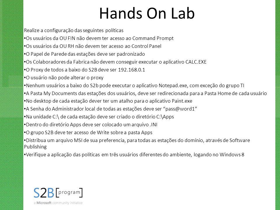 Hands On Lab Realize a configuração das seguintes políticas Os usuários da OU FIN não devem ter acesso ao Command Prompt Os usuários da OU RH não deve