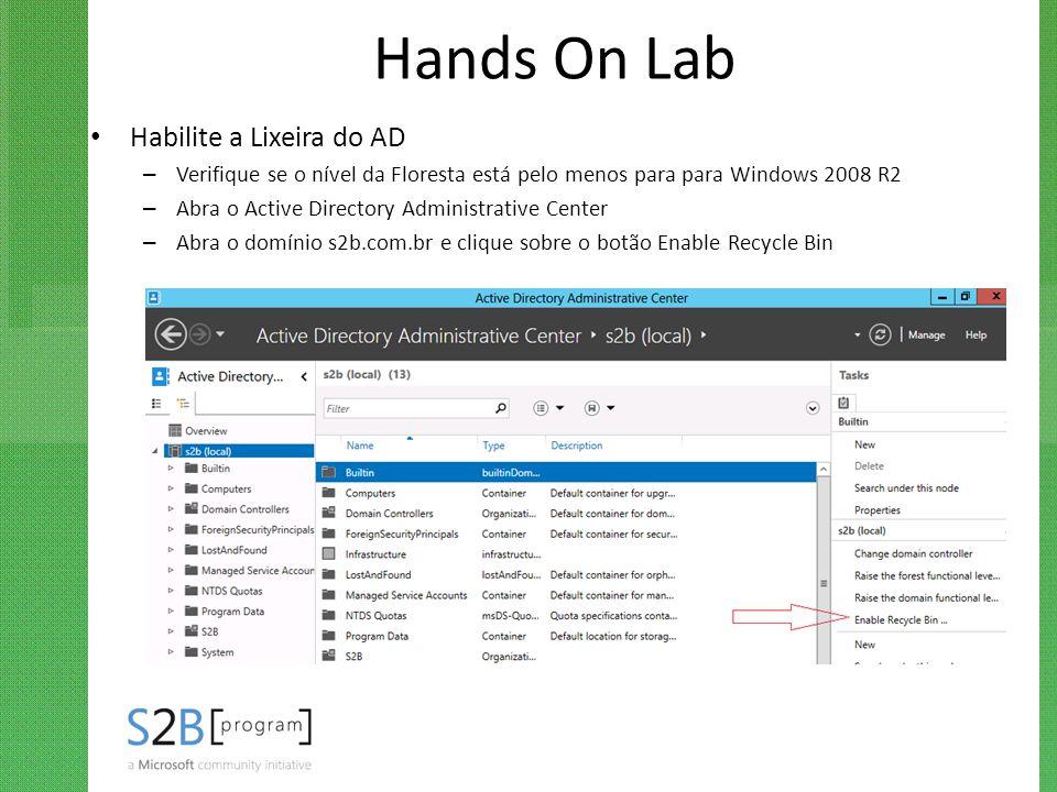 Hands On Lab Habilite a Lixeira do AD – Verifique se o nível da Floresta está pelo menos para para Windows 2008 R2 – Abra o Active Directory Administr