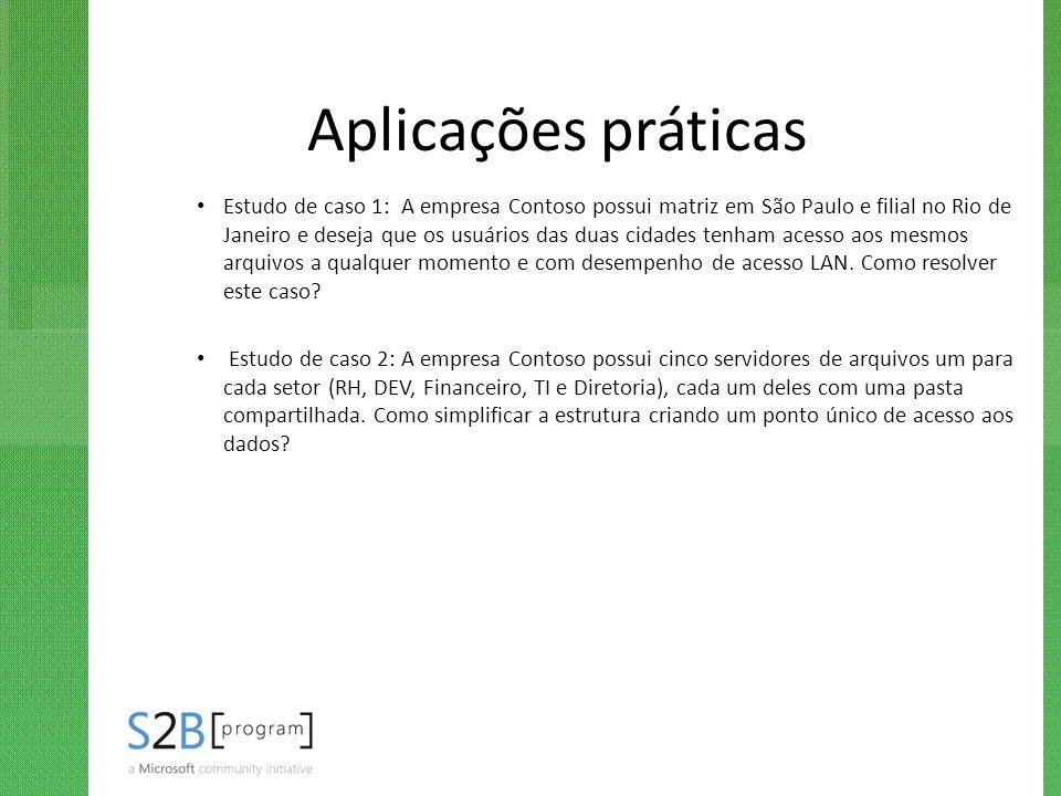 Aplicações práticas Estudo de caso 1: A empresa Contoso possui matriz em São Paulo e filial no Rio de Janeiro e deseja que os usuários das duas cidade