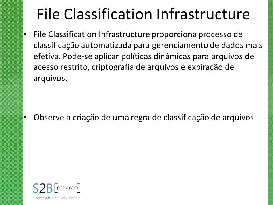 File Classification Infrastructure File Classification Infrastructure proporciona processo de classificação automatizada para gerenciamento de dados m