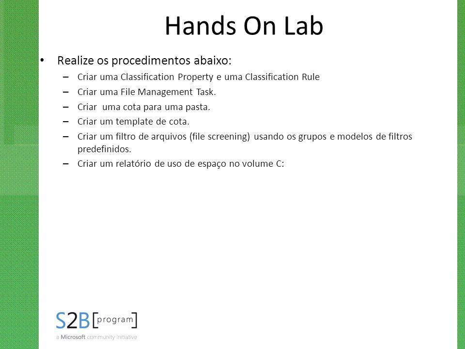 Hands On Lab Realize os procedimentos abaixo: – Criar uma Classification Property e uma Classification Rule – Criar uma File Management Task. – Criar