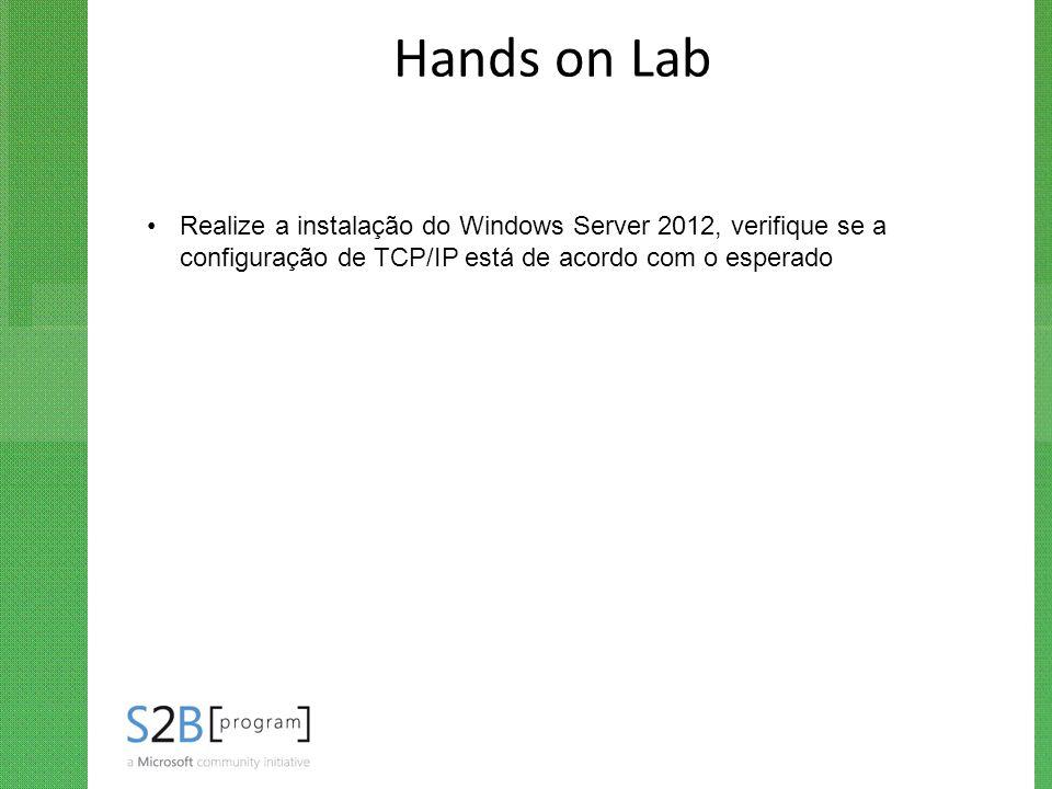 Hands on Lab Realize a instalação do Windows Server 2012, verifique se a configuração de TCP/IP está de acordo com o esperado