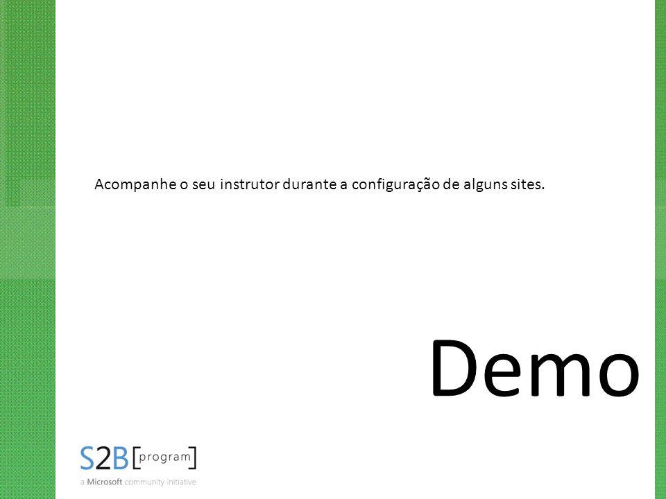 Demo Acompanhe o seu instrutor durante a configuração de alguns sites.