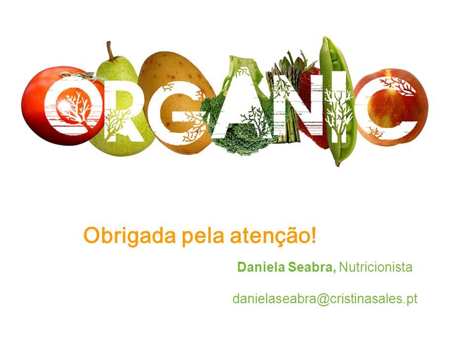 Obrigada pela atenção! Daniela Seabra, Nutricionista danielaseabra@cristinasales.pt
