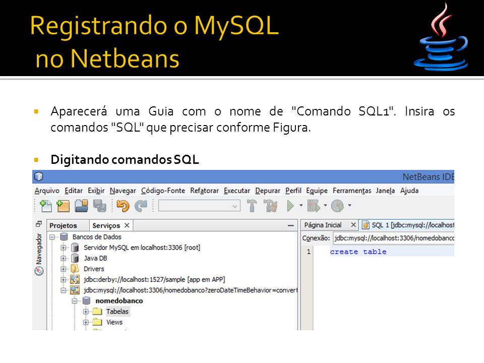  Aparecerá uma Guia com o nome de Comando SQL1 .