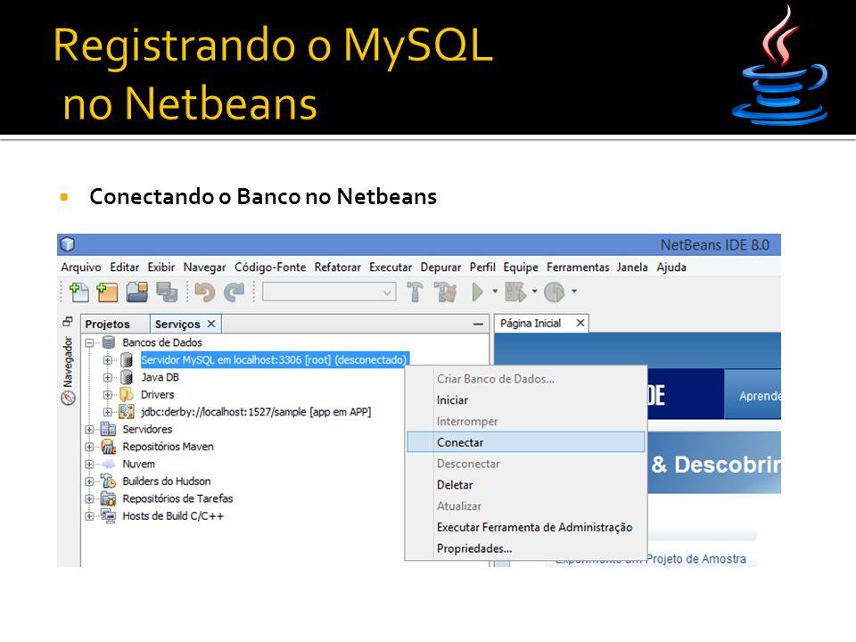  Agora que já conectamos e iniciamos o MySQL através do Netbeans, vamos criar um banco de dados.