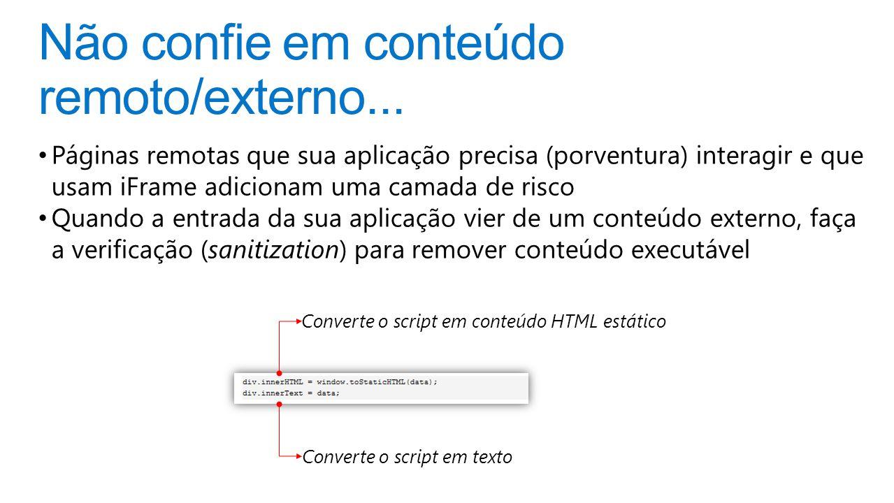 Não confie em conteúdo remoto/externo...
