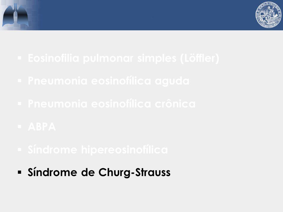 Síndrome de Churg-Strauss  Vasculite necrotizante  Infiltração por eosinófilos  Granulomasextravasculares  Classicamente dividida em fases Sinico.