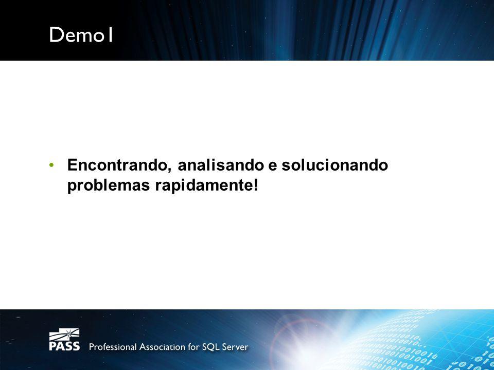 Demo1 Encontrando, analisando e solucionando problemas rapidamente!