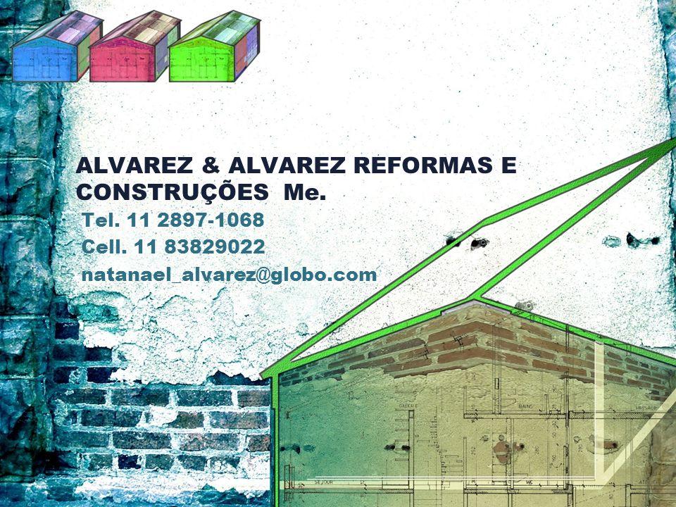 ALVAREZ & ALVAREZ REFORMAS E CONSTRUÇÕES Me. Tel.