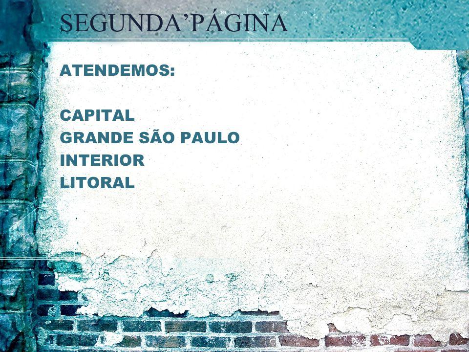 SEGUNDA'PÁGINA ATENDEMOS: CAPITAL GRANDE SÃO PAULO INTERIOR LITORAL