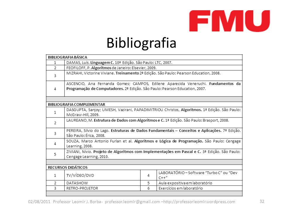 Bibliografia 02/08/2011 Professor Leomir J. Borba- professor.leomir@gmail.com –http://professorleomir.wordpress.com 32 BIBLIOGRAFIA BÁSICA 1 DAMAS, Lu