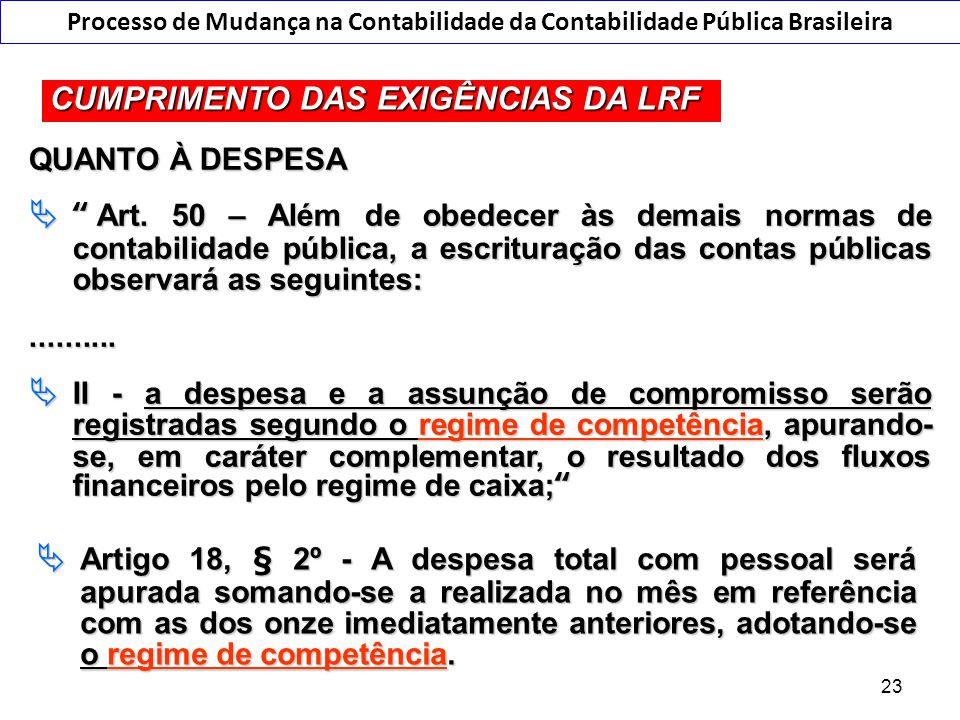 """O Regime de Competência na LRF... QUANTO À DESPESA  """"Art. 50 – Além de obedecer às demais normas de contabilidade pública, a escrituração das contas"""