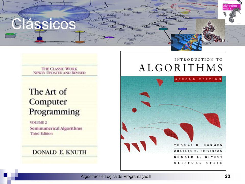 Algoritmos e Lógica de Programação II 23 Clássicos