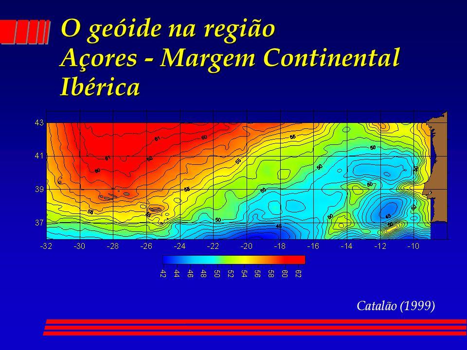 O geóide na região Açores - Margem Continental Ibérica Catalão (1999)