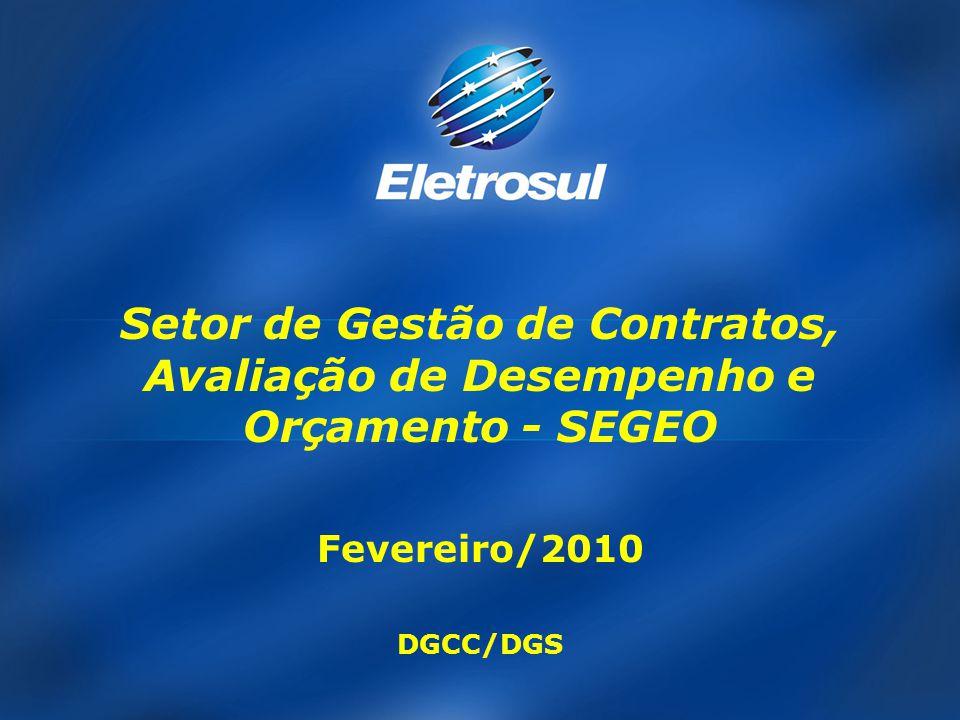 Fevereiro/2010 DGCC/DGS Setor de Gestão de Contratos, Avaliação de Desempenho e Orçamento - SEGEO