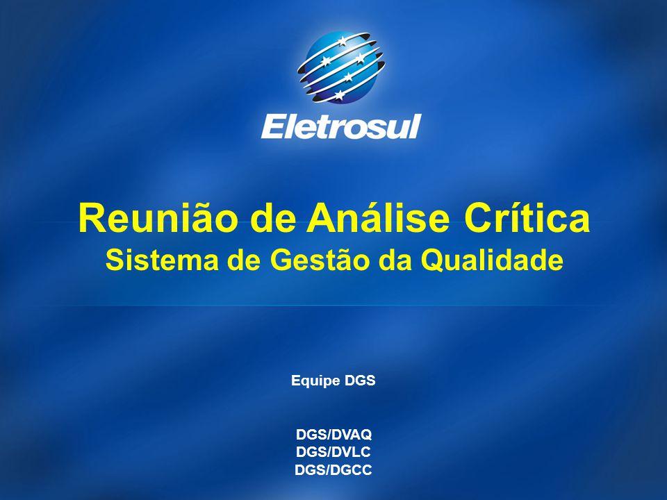 Equipe DGS DGS/DVAQ DGS/DVLC DGS/DGCC Reunião de Análise Crítica Sistema de Gestão da Qualidade