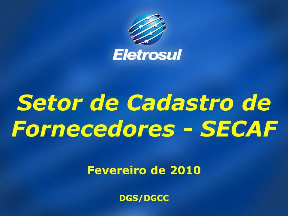 Fevereiro de 2010 DGS/DGCC Setor de Cadastro de Fornecedores - SECAF