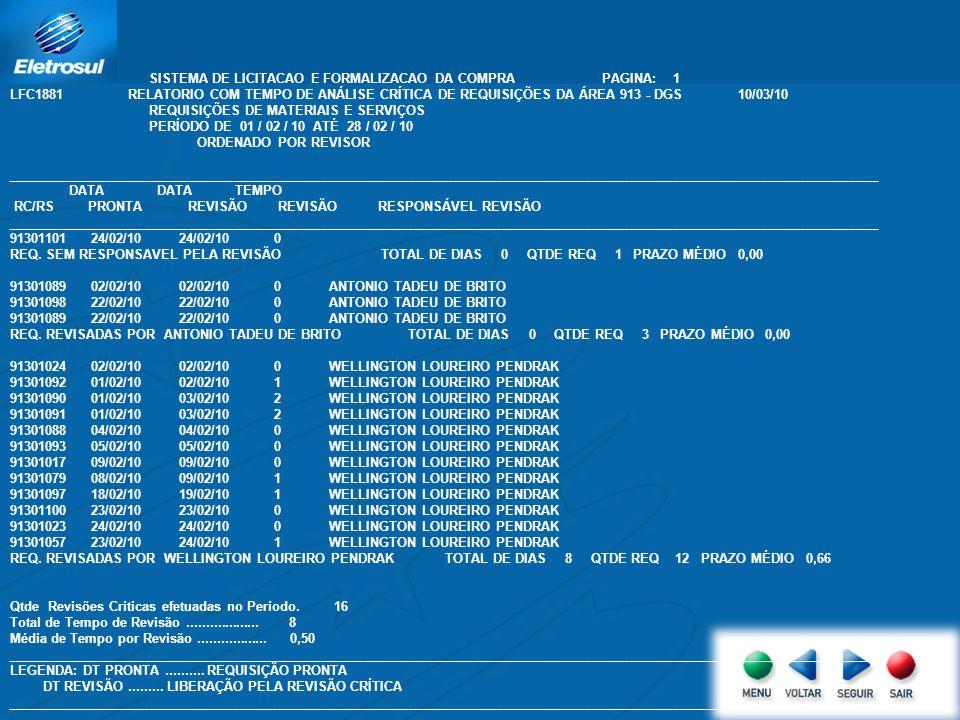 SISTEMA DE LICITACAO E FORMALIZACAO DA COMPRA PAGINA: 1 LFC1881 RELATORIO COM TEMPO DE ANÁLISE CRÍTICA DE REQUISIÇÕES DA ÁREA 913 - DGS 10/03/10 REQUI