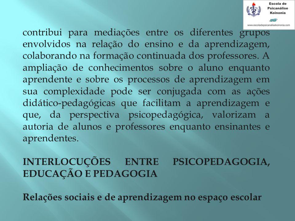 contribui para mediações entre os diferentes grupos envolvidos na relação do ensino e da aprendizagem, colaborando na formação continuada dos professo