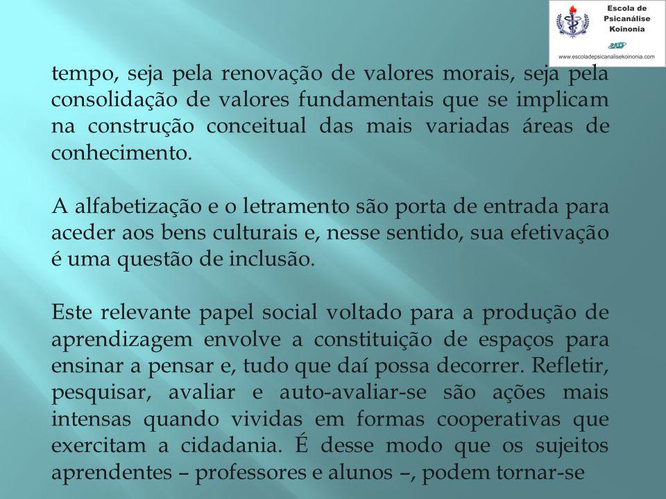tempo, seja pela renovação de valores morais, seja pela consolidação de valores fundamentais que se implicam na construção conceitual das mais variada